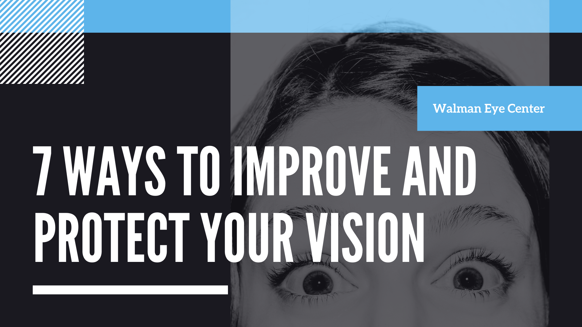 7 Ways To Improve And Protect Your Vision
